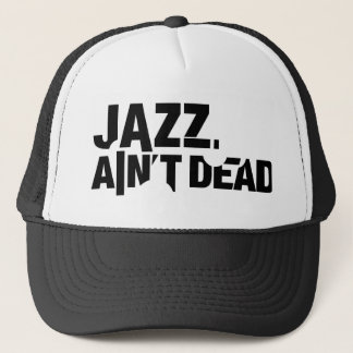 JAZZ AIN'T DEAD Basic Trucker Hat