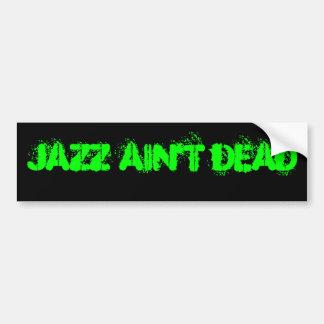 JAZZ AIN'T DEAD Bumper Sticker