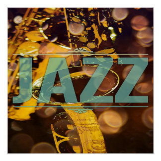 JAZZ Beautiful Poster With Saxaphone Perfect Poster