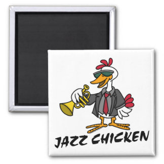 Jazz Chicken  Magnet