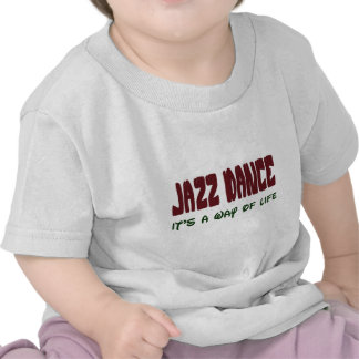 Jazz dance It's a way of life Tee Shirt