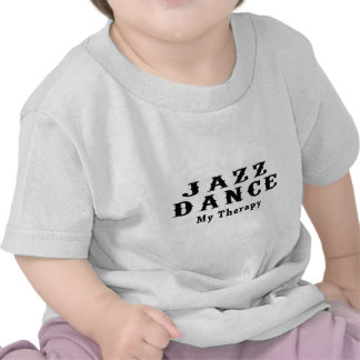 Jazz Dance My Therapy Tee Shirt
