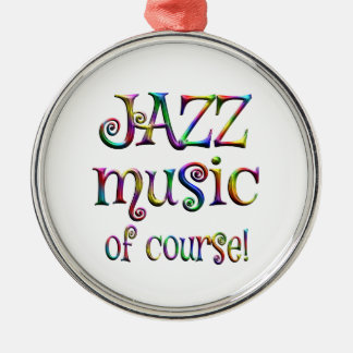 Jazz Music of Course Metal Ornament