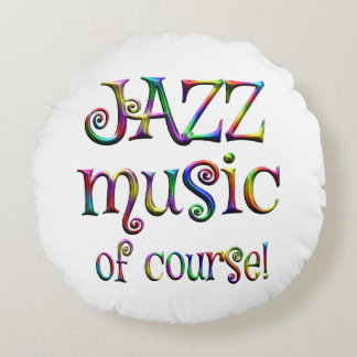 Jazz Music of Course Round Pillow