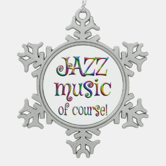 Jazz Music of Course Snowflake Pewter Christmas Ornament