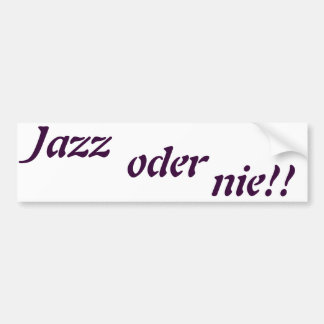 jazz or never bumper sticker