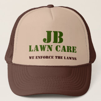 JB, LAWN CARE, We Enforce The Lawns Trucker Hat