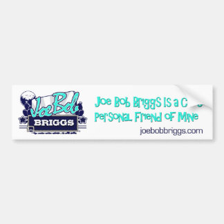 JBB BUMPER STICKER JOE BOB IS A PERSONAL FRIEND OF