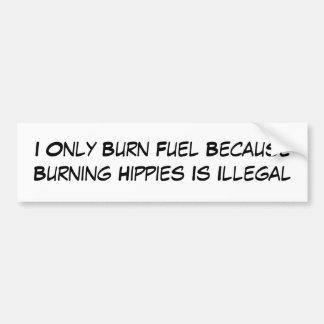 Je brûle seulement le carburant puisque les hippie adhésifs pour voiture