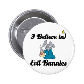 je crois en lapins mauvais badges avec agrafe