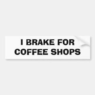 Je freine pour des café-restaurants autocollant de voiture