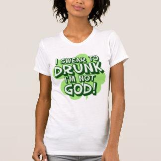 Je jure à ivre je ne suis pas Dieu T-shirt