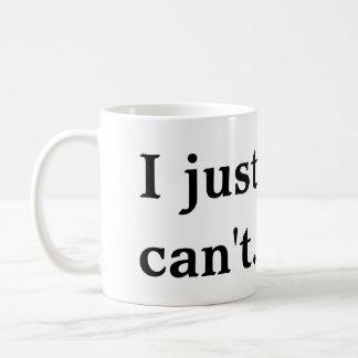 Je juste ne peux pas attaquer mug blanc