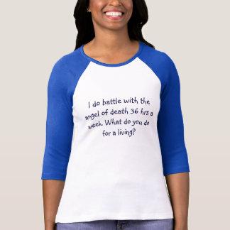 Je lutte avec l'ange de la mort pendant 36 heures t-shirt