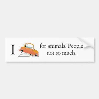 Je me casse pour des animaux. Les gens pas telleme Autocollant De Voiture