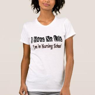 Je n'ai aucune vie Im à l'école d'infirmières T-shirt