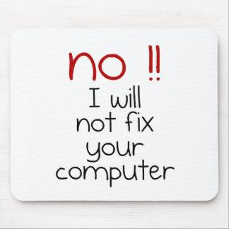 Je ne fixerai pas votre ordinateur tapis de souris