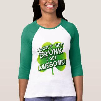 Je ne m obtiens pas ivre deviens impressionnant t-shirts