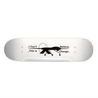 Je ne peux pas croire que c'est panneau du skateboards personnalisés