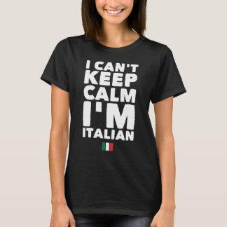 Je ne peux pas garder le calme que je suis italien t-shirt