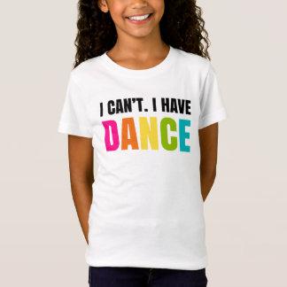 Je ne peux pas.  J'ai la danse T-Shirt