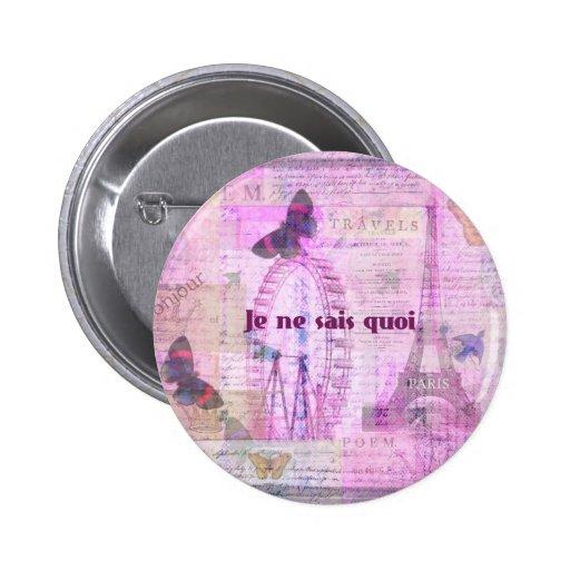 Je ne sais quoi  - French Phrase - Paris Theme art Pinback Buttons