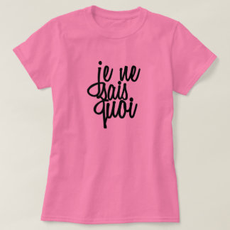 """Je Ne Sais Quoi"" French Quote Shirts"