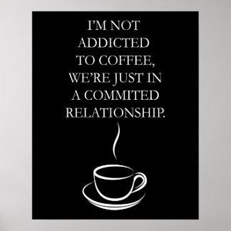 Je ne suis pas dépendant à l'affiche de café