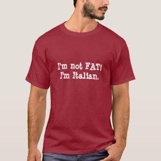 Je ne suis pas FAT ! Je suis italien T-shirt