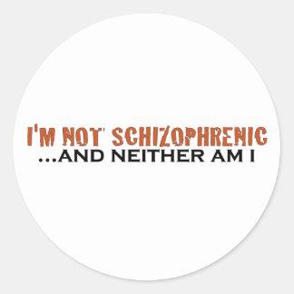 Je ne suis pas schizophrène autocollant rond