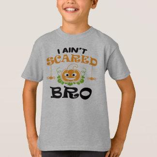 Je ne suis pas T-shirt effrayé de Bro - de