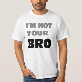 Je ne suis pas votre BRO. T-shirt