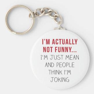 Je ne suis réellement pas drôle… Je suis Porte-clé Rond