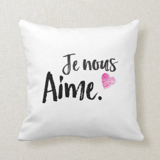 JE NOUS AIME THROW PILLOW