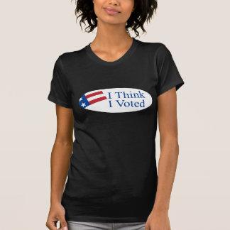 Je pense que j'ai voté tee shirts