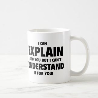 Je peux l'expliquer à vous mais je ne peux pas le mug blanc