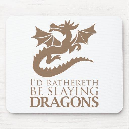Je Rathereth massacrerais des dragons Tapis De Souris