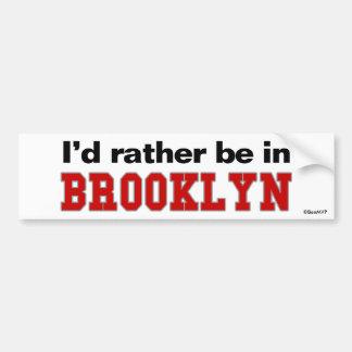 Je serais plutôt à Brooklyn Autocollant De Voiture