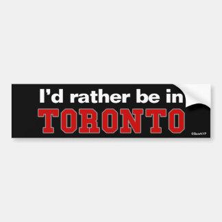 Je serais plutôt à Toronto Autocollant Pour Voiture