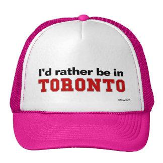 Je serais plutôt à Toronto Casquettes