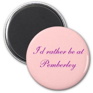 Je serais plutôt chez Pemberley - customisé Magnet Rond 8 Cm