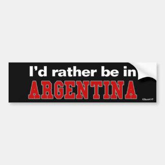 Je serais plutôt en Argentine Autocollant Pour Voiture