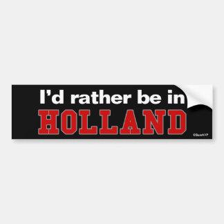 Je serais plutôt en Hollande Autocollants Pour Voiture