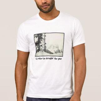 Je serais plutôt shreddin le gnar t-shirt