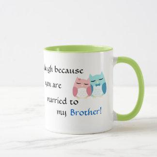 Je souris parce que vous êtes ma belle-soeur mug
