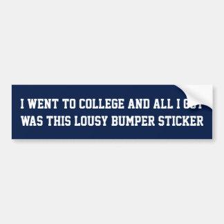 Je suis allé à l'université et tout que j'ai autocollant de voiture