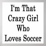 Je suis cette fille folle qui aime le football posters
