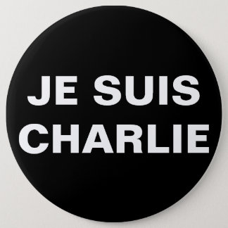 JE SUIS CHARLIE - I AM CHARLIE 6 INCH ROUND BUTTON