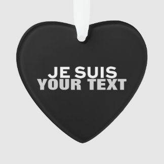 """Je suis Charlie"" PRINT CUSTOM HEART ORNEMENT Ornament"