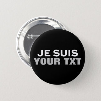 """""""Je suis Charlie"""" PRINT YOUR OWN CUSTOM BUTTON"""